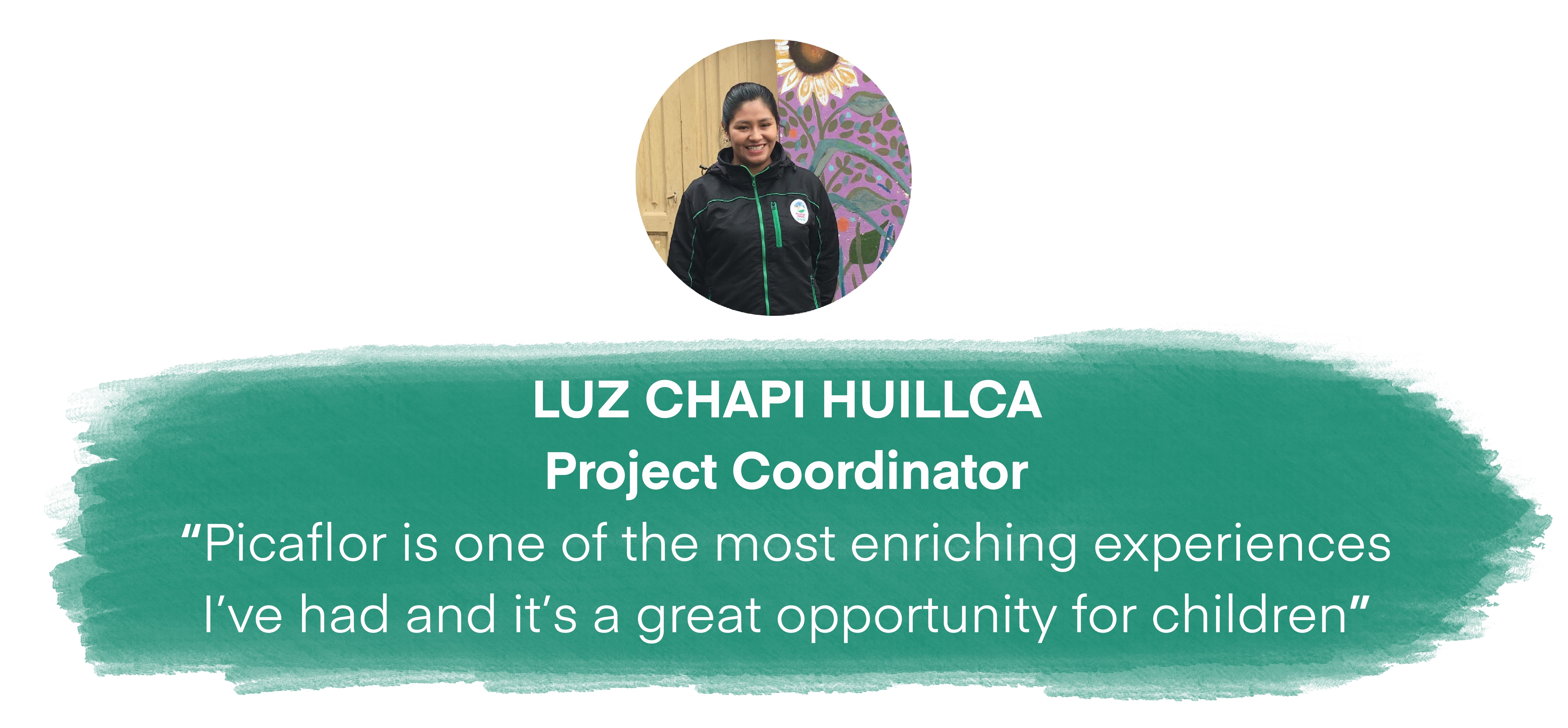 Luz, Picaflor House, Programme Manager